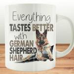 Everything tastes better with german shepherd hair for lovers coffee mug t shirt hoodie sweater