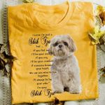 I know i'm just a shih tzu but if you feel sad i'll be your smile you cry i'll be your comfort t shirt hoodie sweater