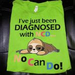 Sloth i've just been diagnosed with ncd no can do funny t shirt hoodie sweater
