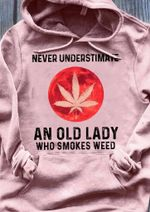 Never understimate an old lady who s  t shirt hoodie sweater