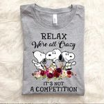 Snoopy relax we're all crazy it's not a competition t shirt hoodie sweater