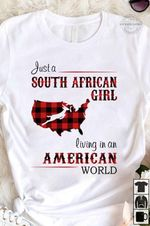 Just a south african girl living in an american world t shirt hoodie sweater