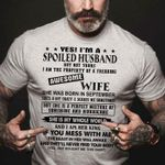 Yes I'm A Spoiled Husband The Property Of Freaking Awesome Wife Born In September t shirt hoodie sweater