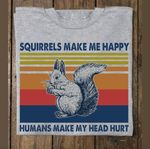 Squirrels make me happy humans make my head hurt retro for lovers t shirt hoodie sweater