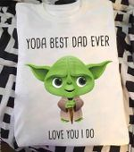 Yoda best dad ever love you i do fan fathers day gift t shirt hoodie sweater