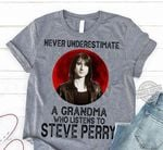 Never underestimate a grandma who listens to steve perry for fan t shirt hoodie sweater
