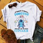 Stitch I know i have diabetes just give me the darn cupcake t shirt hoodie sweater