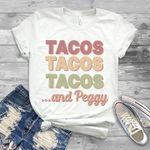 tacos tacos tacos and peggy t shirt hoodie sweater