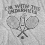 I'm with the underhills tennis for lovers t shirt hoodie sweater