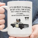 The blue brothers It's 106 miles to chicago we got full tank of gas car mug t shirt hoodie sweater