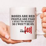Roses are red people are fake stay to myself so i wont be on the first 48 mug t shirt hoodie sweater