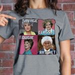 The Golden Girl Savage Classy Bougie Ratchet tv series funny for fan t shirt hoodie sweater