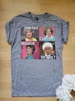 The golden girls savage classy bougie ratghet characters t shirt hoodie sweater