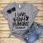 I Love Tiny Human t shirt hoodie sweater