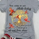 Tree Life Came To Say Hello Whispered Miss You As You Flew Away t shirt hoodie sweater
