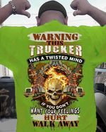 fire skull warning this trucker has a twisted mind if you dont want your feelings hurt walk away t shirt hoodie sweater