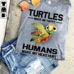 Turtles make me happy humans make my head hurt for turtle lover t shirt hoodie sweater