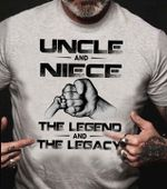 uncle and niece the legend and the legacy family gifts t shirt hoodie sweater