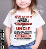 Before you try to hurt my feelings keep in mind my uncle family gifts t shirt hoodie sweater