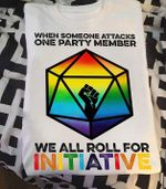 When someone attacks one party member we all roll for initiative strong hand lgbt t shirt hoodie sweater