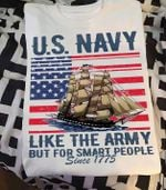 US navy like the army but for smart people since 1775 us flag t shirt hoodie sweater