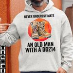 Veteran never underestimate an old man with a dd214 proud memories t shirt hoodie sweater