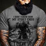 I don't know how my story ends but it will never say i gave up viking t shirt hoodie sweater