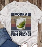 Vodka happy water for fun people vintage for lovers t shirt hoodie sweater
