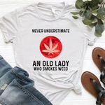 Never underestimate an old lady who smokes we ed for can nabis lovers t shirt hoodie sweater