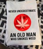 Never underestimate an old woman who smokes we ed for stoner t shirt hoodie sweater