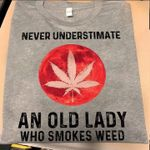 Never underestimate an old lady who smokes w eed for lovers t shirt hoodie sweater