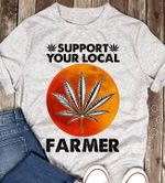 support your local farmer for stoner t shirt hoodie sweater