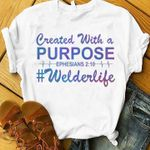 Created with a purpose ephesians welderlife t shirt hoodie sweater
