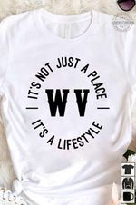 West virginia it's not just a place it's a lifesyle t shirt hoodie sweater