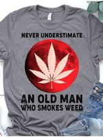 Never underestimate an old man who s for stoner t shirt hoodie sweater