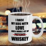 I raise my kids with love and whole lot of patience whiskey mug t shirt hoodie sweater