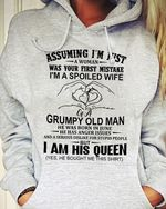 Assuming i'm just a woman wwas your first mistake i'm a spoiled wife grumpy old man was born in june t shirt hoodie sweater