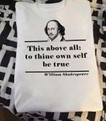 William shakespeare this above all to thine own self be true hamlet quote for fan t shirt hoodie sweater