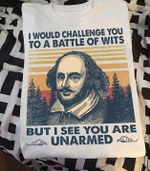 William shakespeare i would challenge you to a battle of wits but i see you are unarmed vintage t shirt hoodie sweater