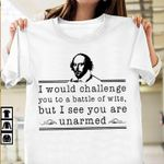 William shakespeare i would challenge you to a battle of wits but i see you are unarmed t shirt hoodie sweater