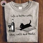 Life is better with wine cats and books t shirt hoodie sweater