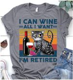 Cat i can wine all i want i'm retired retro for lovers t shirt hoodie sweater