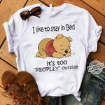 Winnee The Pooh Like To Stay In Bed It's Too Peopley Outside t shirt hoodie sweater