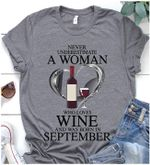 never underestimate a woman who loves wine and was born in september heart and wine t shirt hoodie sweater