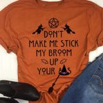 flying witch dont make me stick my broom up your t shirt hoodie sweater