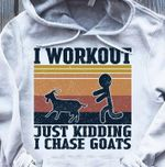 I workout just kidding i chase goats vintage t shirt hoodie sweater