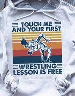 vintage touch me and your first wrestling lesson is free t shirt hoodie sweater