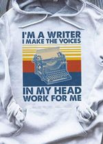 Im a writer i make the voices in my head work for me vintage t shirt hoodie sweater