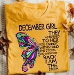 December girl they whispered to her you cannot withstand the storm buttefly t shirt hoodie sweater