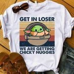 yoda vintage get in loser we are getting chicky nuggies t shirt hoodie sweater